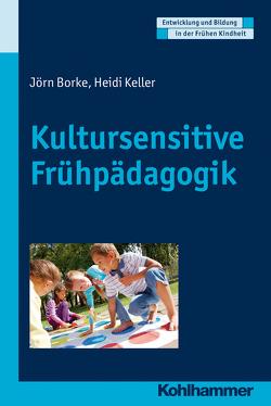 Kultursensitive Frühpädagogik von Borke,  Jörn, Gutknecht,  Dorothee, Holodynski,  Manfred, Keller,  Heidi, Schöler,  Hermann