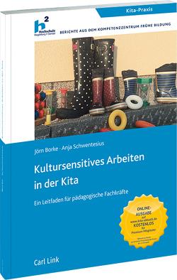 Kultursensitives Arbeiten in der Kita von Borke,  Jörn, Schwentesius,  Anja