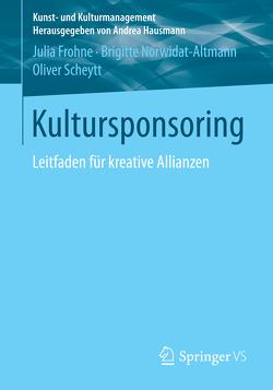 Kultursponsoring von Frohne,  Julia, Norwidat-Altmann,  Brigitte, Scheytt,  Oliver