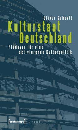 Kulturstaat Deutschland von Scheytt,  Oliver