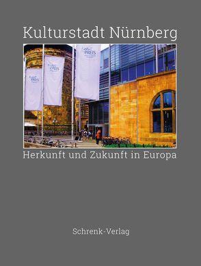 Kulturstadt Nürnberg von Schrenk,  Johann