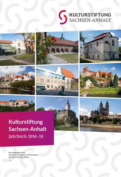 Kulturstiftung Sachsen-Anhalt Jahrbuch 2016-2018 von Michl,  Eike, Philipsen,  Christian