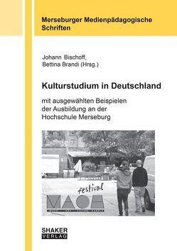 Kulturstudium in Deutschland von Bischoff,  Johann, Brandi,  Bettina