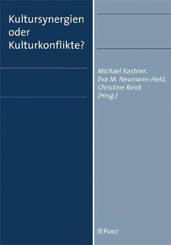 Kultursynergien oder Kulturkonflikte? von Kastner,  Michael, Neumann-Held,  Eva M, Reick,  Christine