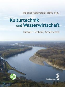 Kulturtechnik und Wasserwirtschaft von Habersack,  Helmut