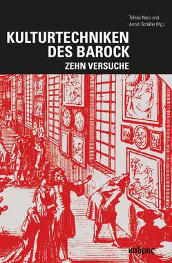 Kulturtechniken des Barock von Nanz,  Tobias, Schäfer,  Armin
