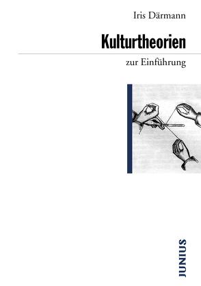 Kulturtheorien zur Einführung von Daermann,  Iris
