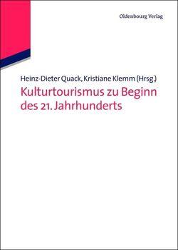 Kulturtourismus zu Beginn des 21. Jahrhunderts von Klemm,  Kristiane, Quack,  Heinz-Dieter