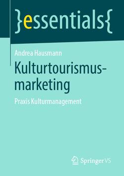 Kulturtourismusmarketing von Hausmann,  Andrea
