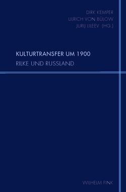 Kulturtransfer um 1900 von Kemper,  Dirk, Lileev,  Jurij, von Bülow,  Ulrich