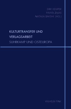 Kulturtransfer und Verlagsarbeit von Bakshi,  Natalia, Kemper,  Dirk, Zajas,  Pawel