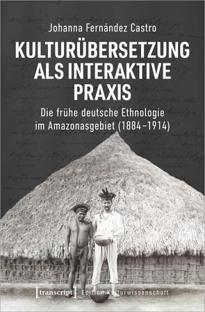 Kulturübersetzung als interaktive Praxis von Fernández Castro,  Johanna