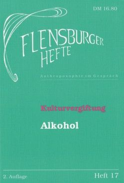 Kulturvergiftung – Alkohol von Grosse,  Ralph, Hansen,  Bernd, Mazur,  Günter, Neumann,  Klaus D, Rußland,  Rita, Titze,  Olaf, Vogel,  Heinz H, Weirauch,  Wolfgang