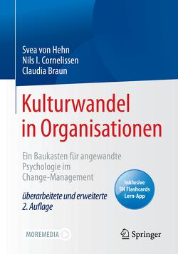 Kulturwandel in Organisationen von Braun,  Claudia, Cornelissen,  Nils I., von Hehn,  Svea