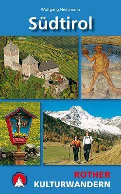 Kulturwandern Südtirol von Heitzmann,  Wolfgang