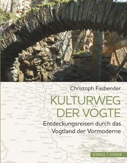 Kulturweg der Vögte von Fasbender,  Christoph
