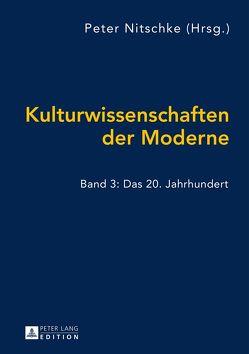 Kulturwissenschaften der Moderne von Nitschke,  Peter