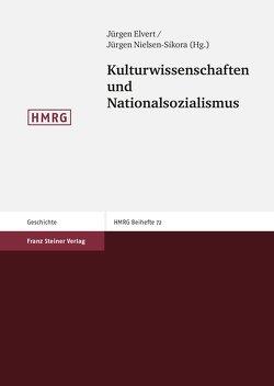 Kulturwissenschaften und Nationalsozialismus von Elvert,  Jürgen, Nielsen-Sikora,  Jürgen
