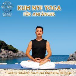 Kum Nye Yoga für Anfänger – Positive Vitalität durch das tibetische Heilyoga
