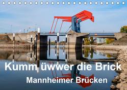 Kumm üwwer die Brück – Mannheimer Brücken (Tischkalender 2020 DIN A5 quer) von Seethaler,  Thomas