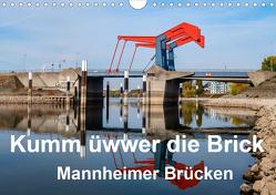 Kumm üwwer die Brück – Mannheimer Brücken (Wandkalender 2020 DIN A4 quer) von Seethaler,  Thomas