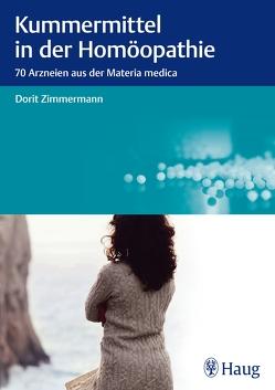 Kummermittel in der Homöopathie von Zimmermann,  Dorit