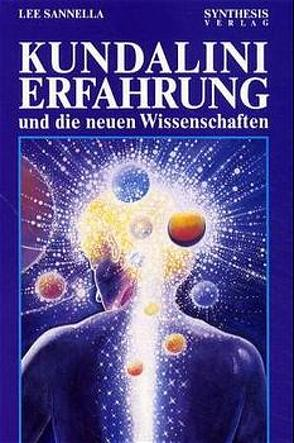 Kundalini Erfahrung und die neuen Wissenschaften von Höhr,  Hildegard, Kierdorf,  Theo, Sannella,  Lee