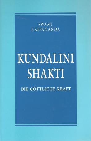 Kundalini Shakti von Bracht,  Philine, Brockstedt,  Sibylle, Kripananda,  Swami