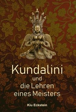 Kundalini und die Lehren eines Meisters von Eckstein,  Kiu