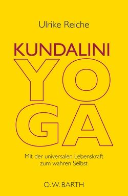 Kundalini-Yoga von Reiche,  Ulrike