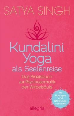 Kundalini Yoga als Seelenreise von Singh,  Satya