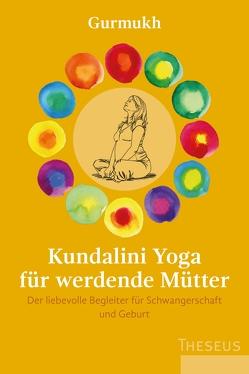 Kundalini Yoga für werdende Mütter von Gurmukh, Hardenberg,  Karen von