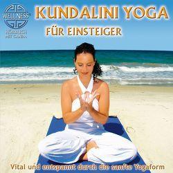 Kundalini Yoga für Einsteiger – Vital und entspannt durch die sanfte Yogaform