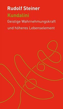 Kundalini von Meyer,  Andreas, Steiner,  Rudolf