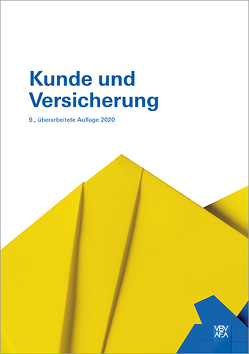 Kunde und Versicherung von Berufsbildungsverband d. Versicherungswirtschaft (VBV)