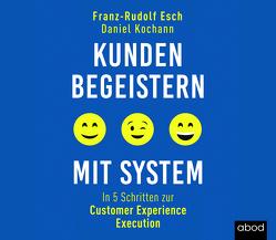 Kunden begeistern mit System von Esch,  Franz-Rudolf, Pappenberger,  Sebastian