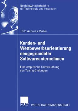 Kunden- und Wettbewerbsorientierung neugegründeter Softwareunternehmen von Müller,  Thilo Andreas