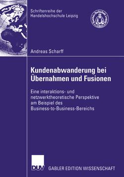 Kundenabwanderung bei Übernahmen und Fusionen von Kirchgeorg,  Prof. Dr. Manfred, Scharff,  Andreas