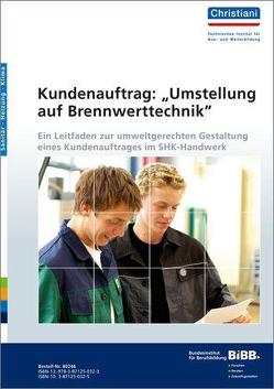 """Kundenauftrag: """"Umstellung auf Brennwerttechnik"""" von Förster,  Eva, Hahne,  Klaus, Otto,  Uwe, Thomas,  Peter"""
