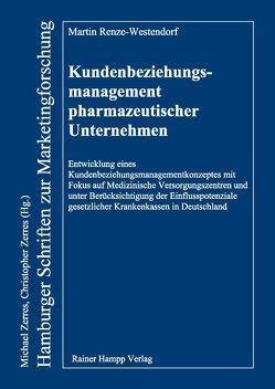 Kundenbeziehungsmanagement pharmazeutischer Unternehmen von Renze-Westendorf,  Martin