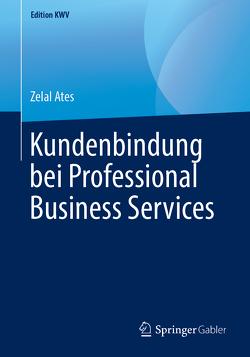 Kundenbindung bei Professional Business Services von Ates,  Zelal
