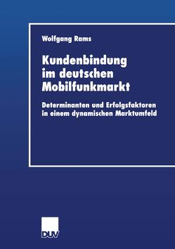 Kundenbindung im deutschen Mobilfunkmarkt von Rams,  Wolfgang