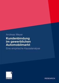 Kundenbindung im gewerblichen Automobilmarkt von Meyer,  Andreas