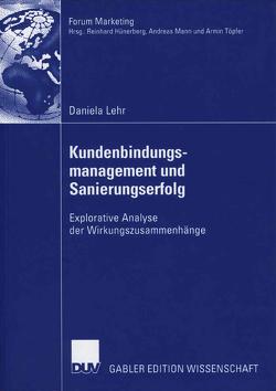 Kundenbindungsmanagement und Sanierungserfolg von Lehr,  Daniela, Töpfer,  Armin