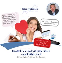 Kundenbriefe sind wie Liebesbriefe – und E-Mails auch von Ciesinski,  Heiko T.