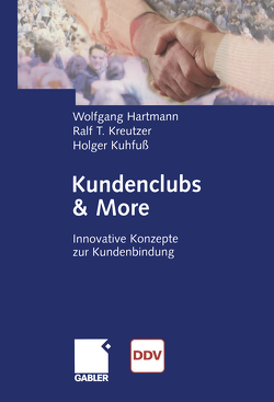 Kundenclubs & More von Hartmann,  Wolfgang, Kreutzer,  Ralf T., Kuhfuß,  Holger