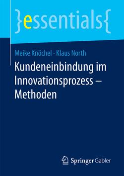 Kundeneinbindung im Innovationsprozess – Methoden von Knöchel,  Meike, North,  Klaus