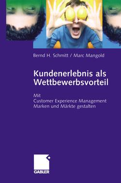 Kundenerlebnis als Wettbewerbsvorteil von Mangold,  Marc, Schmitt,  Bernd