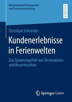 Kundenerlebnisse in Ferienwelten von Schneider,  Christoph