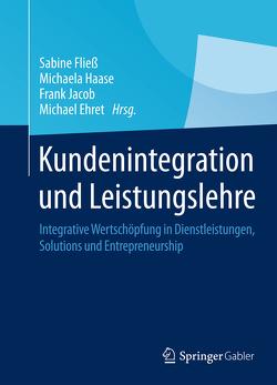 Kundenintegration und Leistungslehre von Ehret,  Michael, Fließ,  Sabine, Haase,  Michaela, Jacob,  Frank